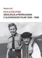 Ako vyzerala ideológia a propaganda v slovenskom filme?
